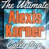 Alexis Korner: The Ultimate Collection (Live)