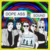 Dope Ass Sound - Single