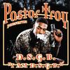 Pastor Troy Presents: I Am D.S.G.B.