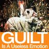 Guilt Is a Useless Emotion - EP