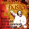 Inimitable Nusrat His 40 Rare & Unheard Sufi Songs and Qawwali Recordings Hits