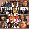 It Could've Been My Son - Single