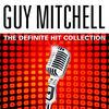Guy Mitchell - The Definite Hit Collection (Re-Recorded Versions)